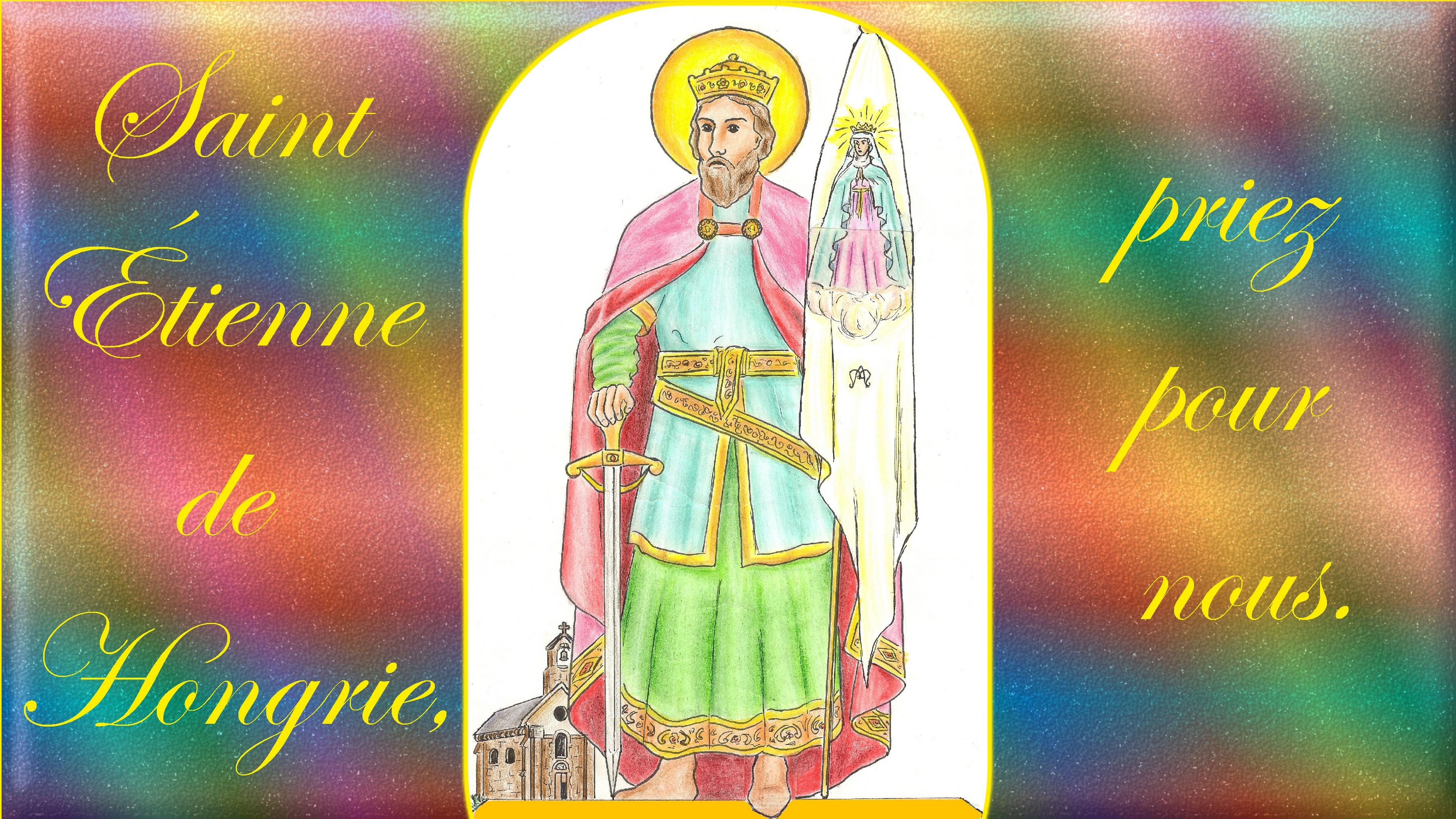 CALENDRIER CATHOLIQUE 2019 (Cantiques, Prières & Images) - Page 7 St-tienne-de-hongrie-5686aa5