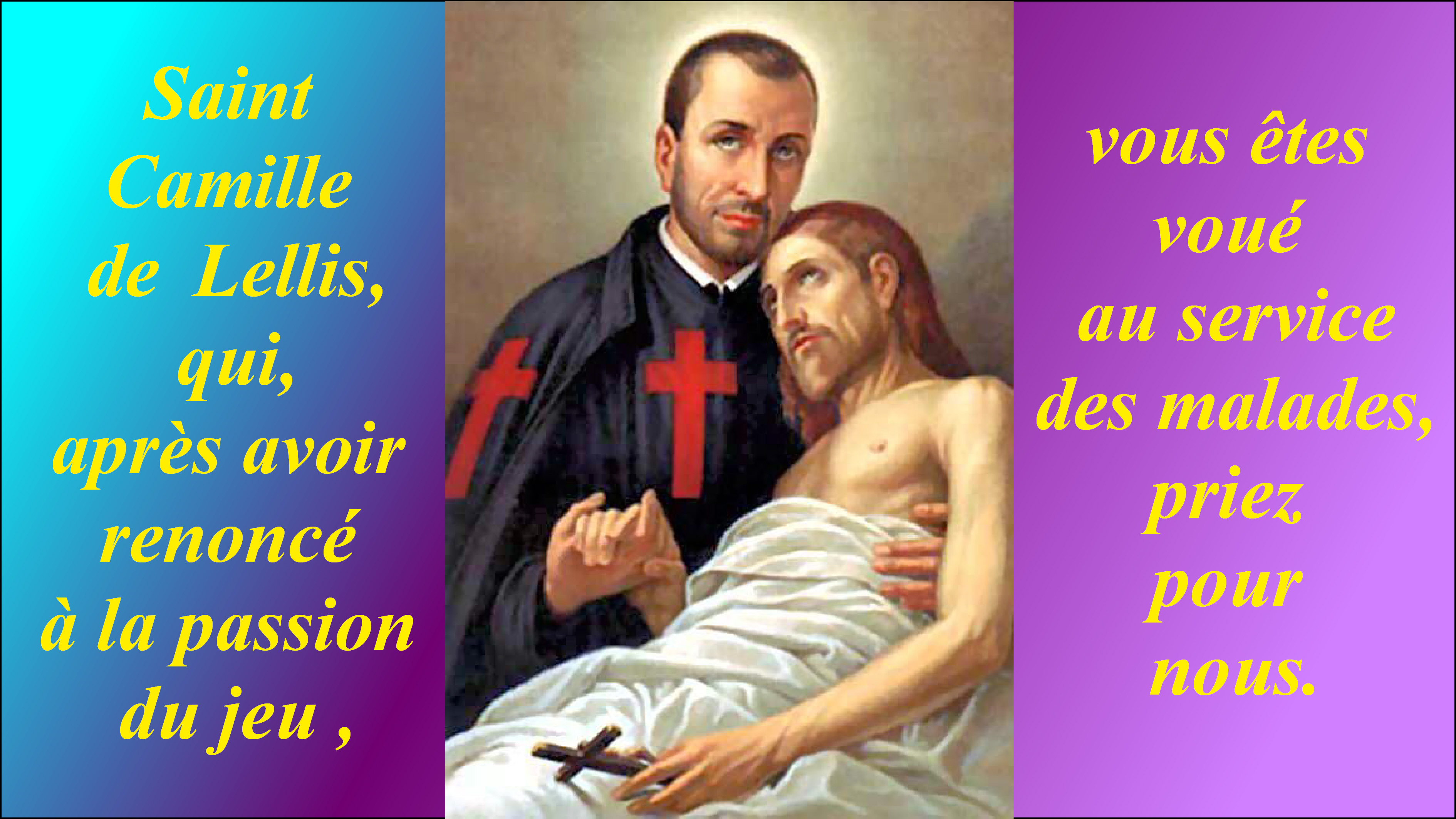 CALENDRIER CATHOLIQUE 2019 (Cantiques, Prières & Images) - Page 3 St-camille-de-lellis-5662c41