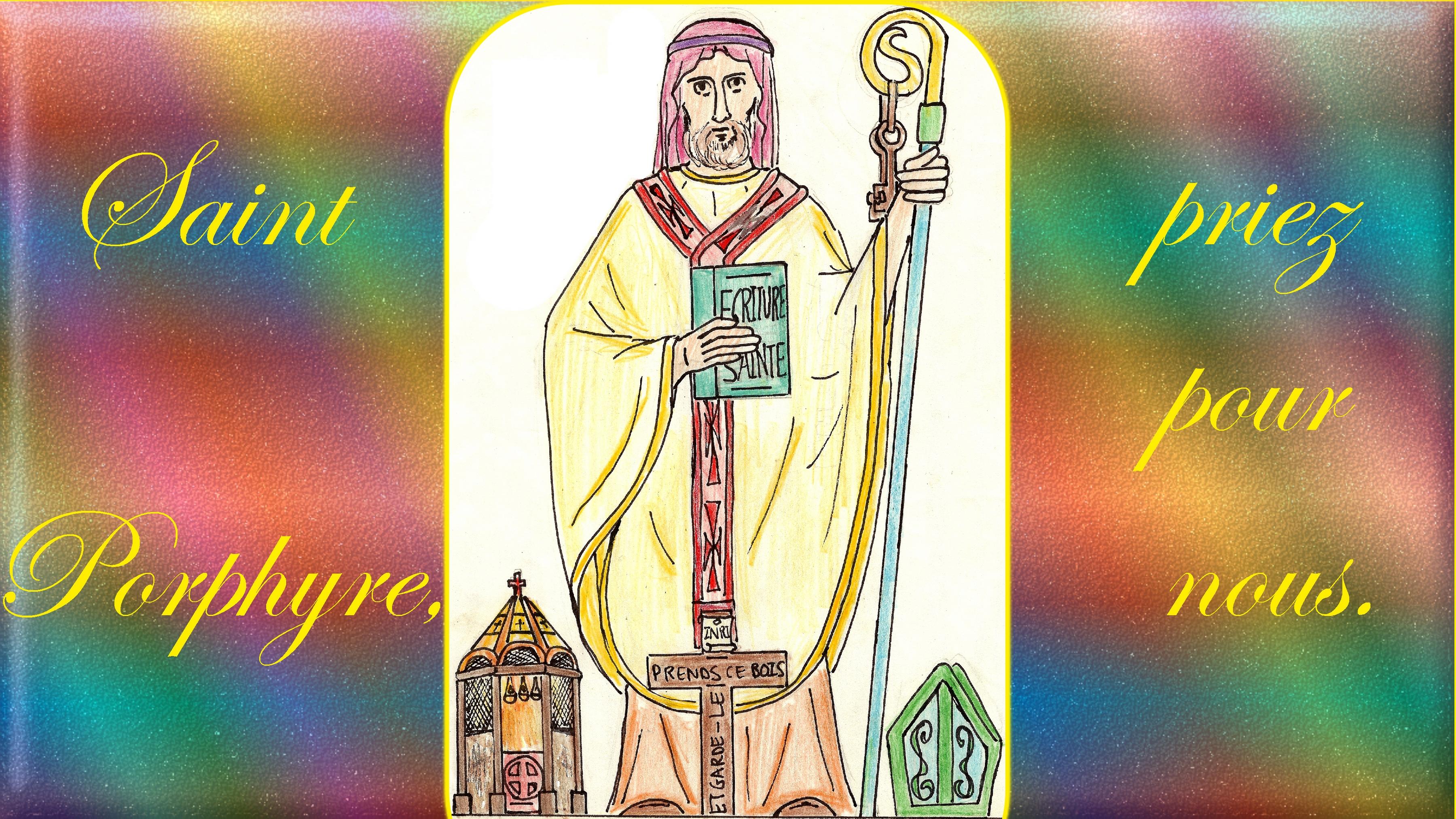 CALENDRIER CATHOLIQUE 2020 (Cantiques, Prières & Images) - Page 6 St-porphyre-5716784