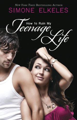 How to Ruin Series - Tome 2 : How to Ruin my Teenage Life de Simone Elkeles 117527088