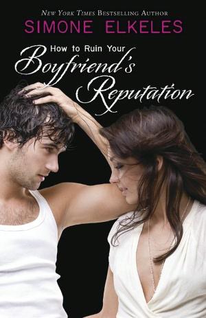How to Ruin Series - Tome 3 : How to Ruin your Boyfriend's Reputation de Simone Elkeles 117527095