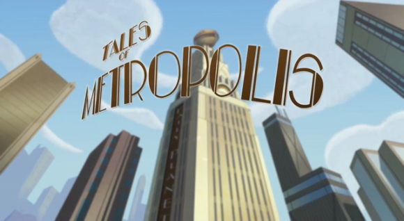 DC Nation Shorts Tales_of_Metropolis_title