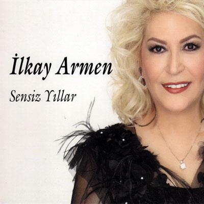 İlkay Armen - Sensiz Yıllar (2011) I_a1-2ff4d5a