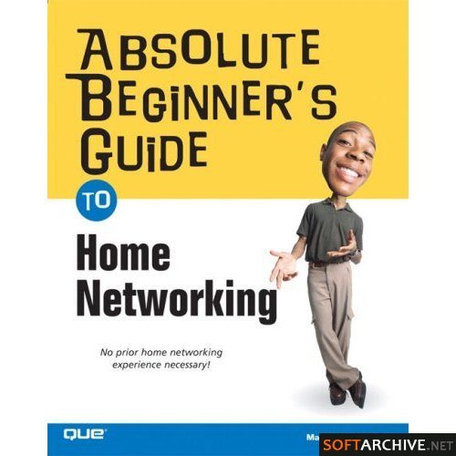 Absolute Beginner's Guide to Home Networking 188354