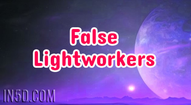 False Lightworkers Htth245h4265h25