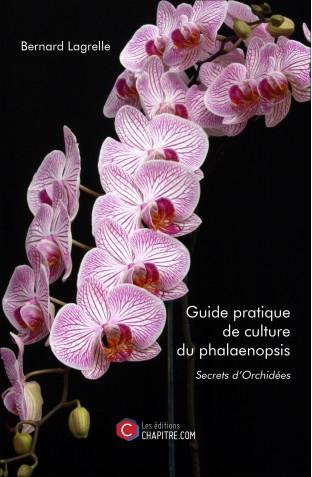 Pour les amateurs de Phalaenopsis.... Guide-pratique-de-culture-du-phalaenopsis-bernard-lagrelle