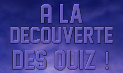 Salut !!!  A_la_decouverte_des_quiz
