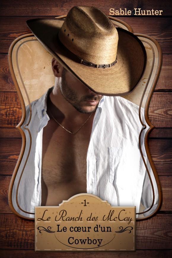 Le ranch des Mccoy - Tome 1 : Le coeur d'un cowboy de Sable Hunter Face-avant-Cowboy1-580x870