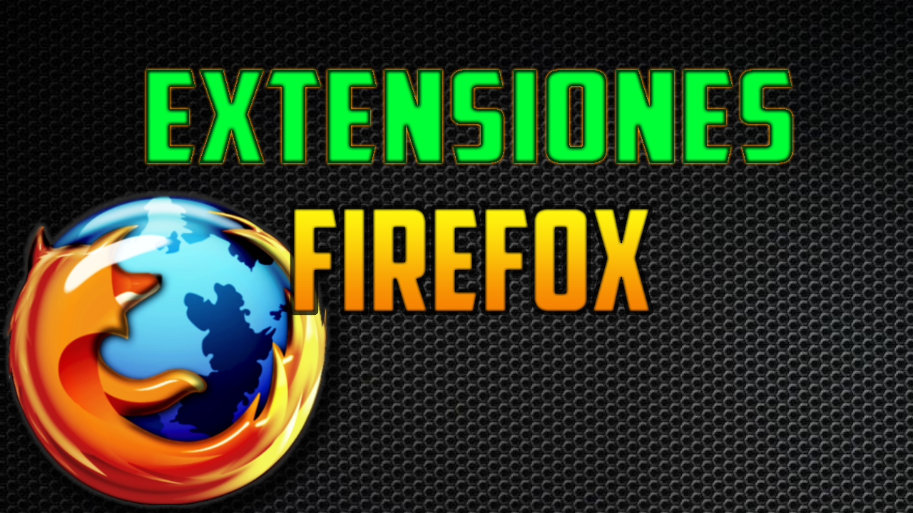 EXTENSIONES PARA FIREFOX 680