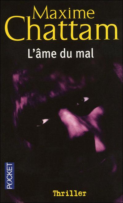 CHATTAM Maxime - La trilogie du mal tome 1 - L'âme du mal 9782266127035