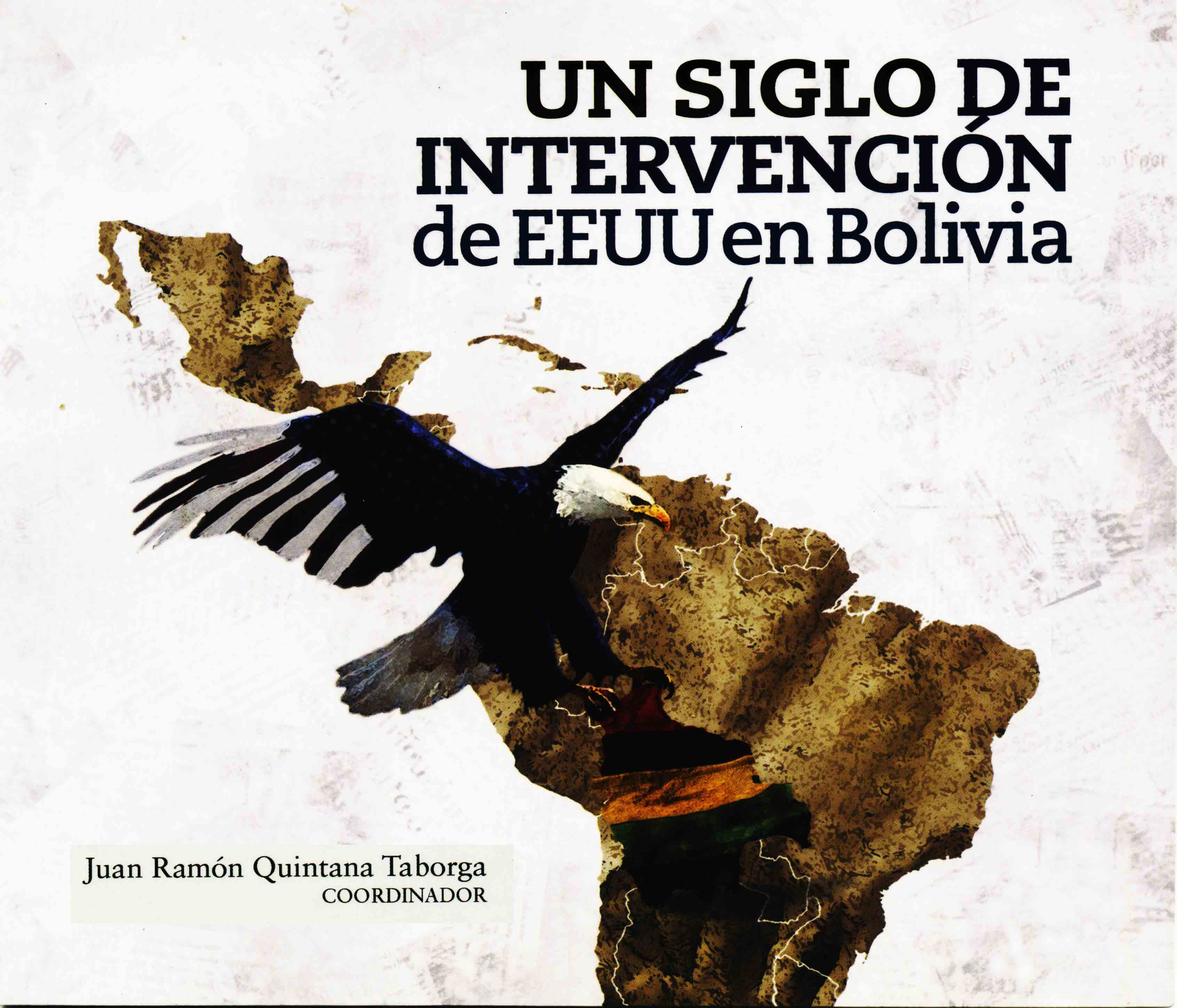 La Geopolítica en el pensamiento crítico latinoamericano - Néstor Kohan - año 2020 - Prólogo a la obra «Un siglo de intervención de EEUU en Bolivia (1900-2000)» - formato pdf QUINTANAINTERVENCIONUSATAPAWEB_01