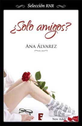 ¿Solo amigos? - Ana Álvarez S%C3%B3lo-amigos-Ana-Alvarez