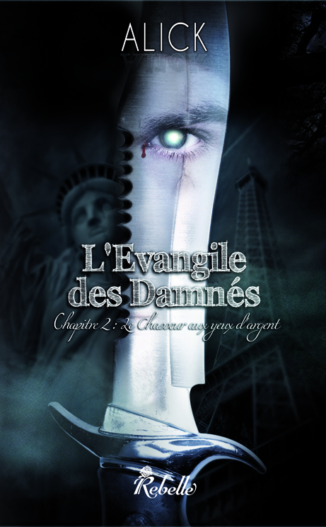 ALICK - L'Évangile des Damnés - Tome 2 : Le chasseur aux yeux d'argent Evangile-des-damnes-2