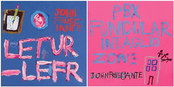 John Frusciante...AKA...DJ Frusci - Página 4 John-Frusciante-Letur-Lefr-PBX-Funicular-Intaglio-Zone