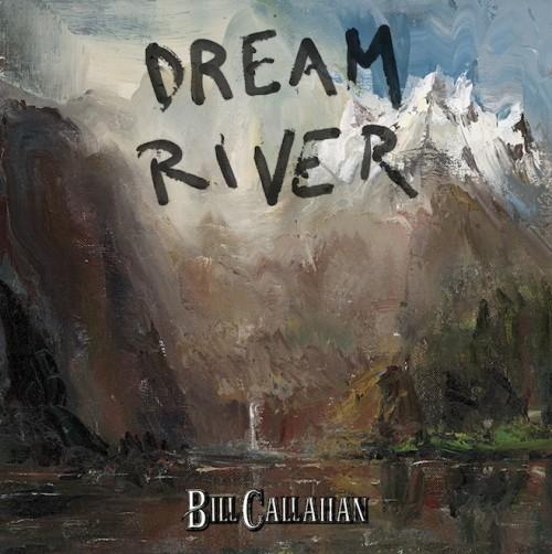 Bill Callahan - Página 5 Bill-Callahan-Dream-River