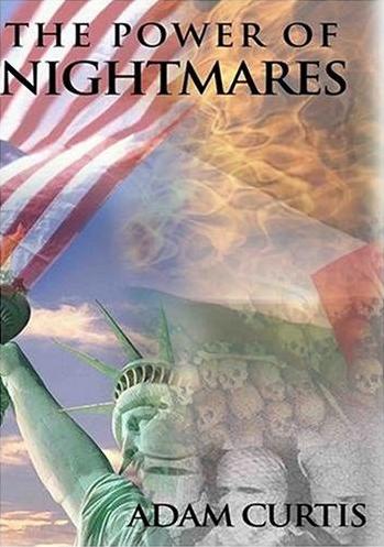 Le Pouvoir des Cauchemars : L'Essor des Politiques de la Peur  The-power-of-nightmares1