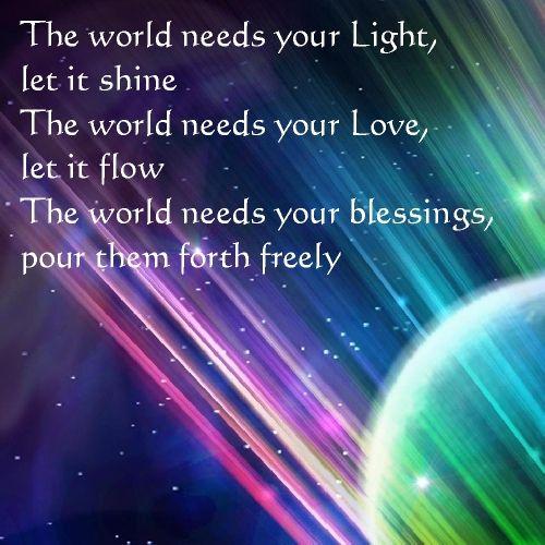 The World Needs Your Light D05227b6d543e07442191d0b754f6b32