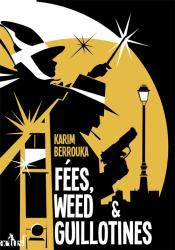 FÉES, WEED ET GUILLOTINES de Karim Berrouka 46302-w175