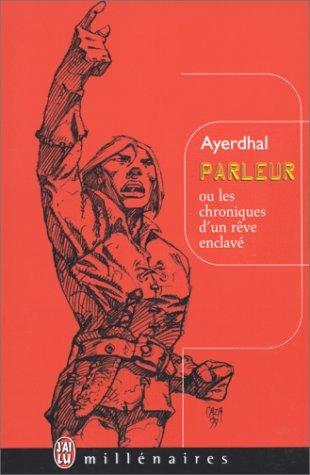 Parleur ou Chroniques d'un rêve enclavé ~ Ayerdhal 32382