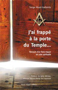 Je servais Lucifer sans le savoir (Serge Abad-Gallardo) J-ai-frappe-a-la-porte-du-temple-192x300