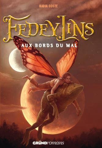 [Coste, Nadia] Fedeylins - Tome 2: Aux Bords du Mal Fedeylins-tome-1-rives-monde-L-rZSXvb