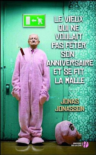 Abuelo que saltó por la ventana y se largó - Jonas Jonasson 7675177823_le-vieux-qui-ne-voulait-pas-feter-son-anniversaire-et-se-fit-la-malle-de-jonas-jonasson-presses-de-la-cite