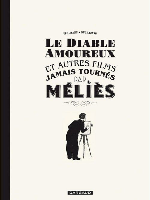 [BD] Frantz Duchazeau Le_diable_amoureux_et_autres_films_jamais_tournes_par_Melies