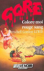 Herschell Gordon Lewis (1929 - 2016) Colore_moi_rouge_sang