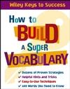 How to Build a Super Vocabulary 0471431575