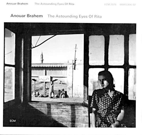 Ce que vous écoutez là tout de suite - Page 37 Anouar-brahem-the-astounding-eyes-of-rita