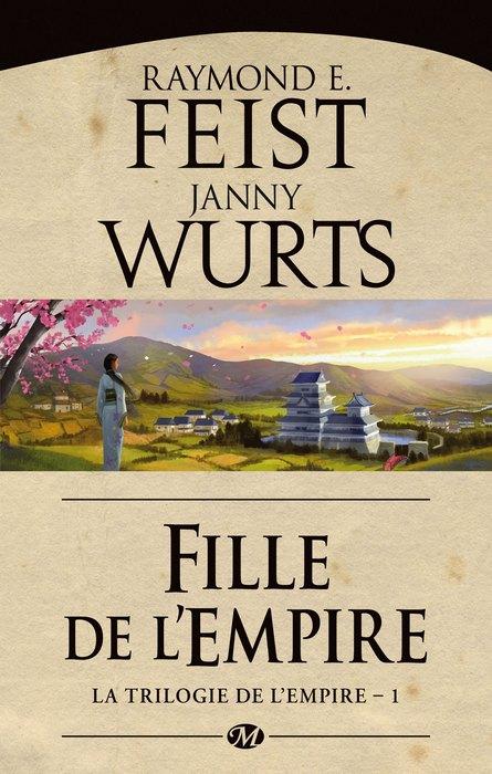 FEIST Raymond E. & WURTS Janny - LA TRILOGIE DE L'EMPIRE - Tome 1 : Fille de l'empire 1302-empire1