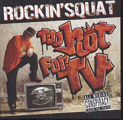 [Réactions] Rockin Squat : Too Hot For TV (2007) 5099951072704