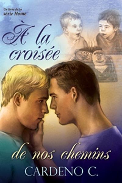 Série Home - Tome 3 : A la croisée de nos chemins de Cardeno C. 9781615819126