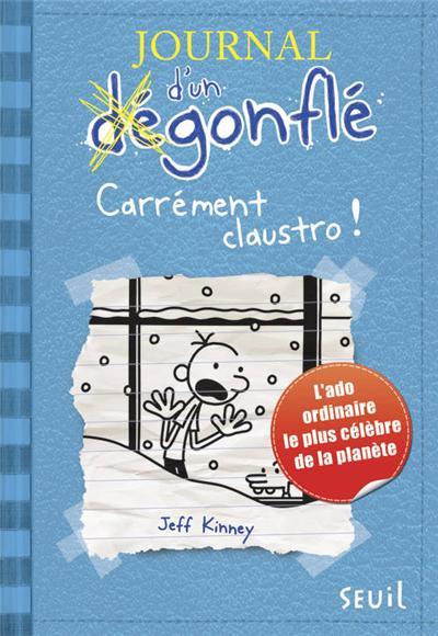 LE JOURNAL D'UN DEGONFLE (Tome 6) CARREMENT CLAUSTRO de Jeff Kinney 9782021083781