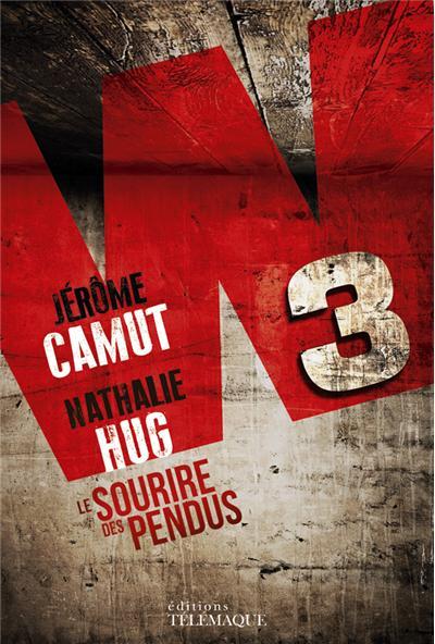 W3 - LE SOURIRE DES PENDUS de Jérome Camut et Nathalie Hug 9782753301832
