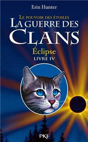 LA GUERRE DES CLANS (Cycle 3 - Tome 4) ECLIPSE  de Erin Hunter 9782266230452