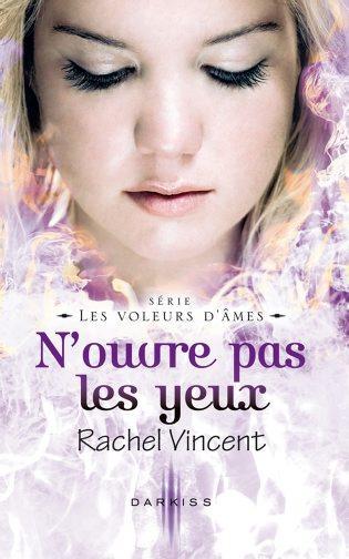 LES VOLEURS D'AMES (Tome 6) N'OUVRE PAS LES YEUX de Rachel Vincent 9782280285698