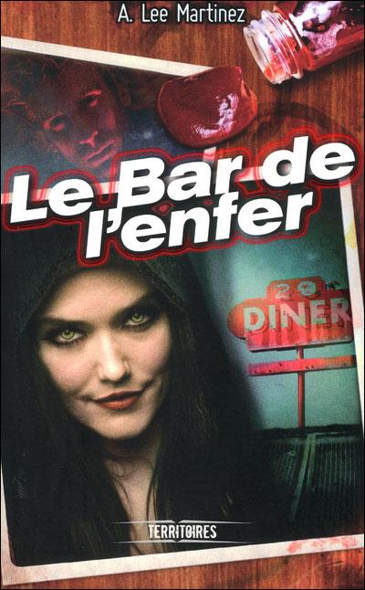 MARTINEZ A. Lee - Le bar de l'enfer 9782265091160