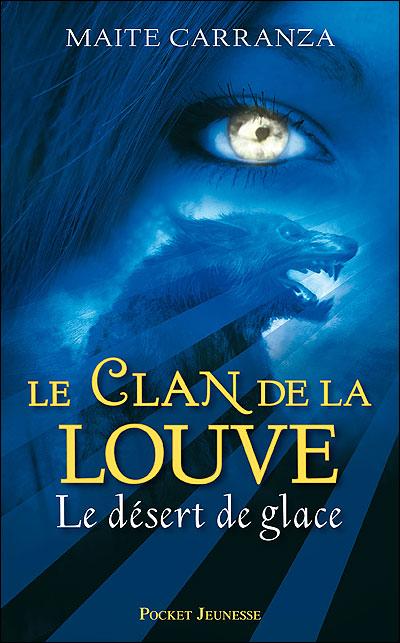 LE CLAN DE LA LOUVE (Tome 2) LE DESERT DE GLACE de Maïté Carranza 9782266173360