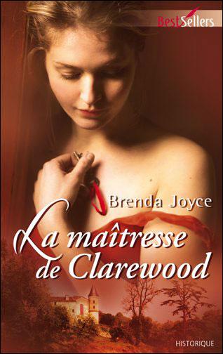 Tome 7 : La maîtresse de Clarewood de Brenda Joyce 9782280216890