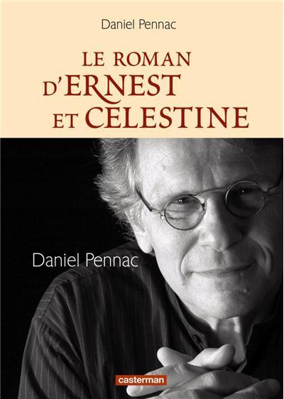 LE ROMAN D'ERNEST ET CELESTINE de Daniel Pennac 9782203047211