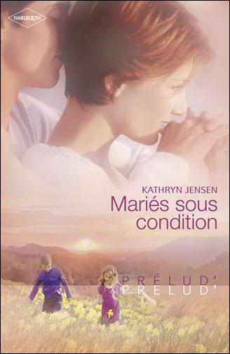 Mariés sous condition de Kathryn Jensen 9782280222211