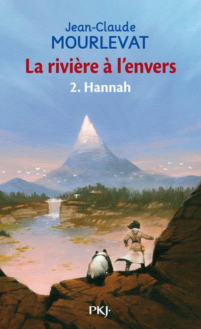 LA RIVIERE A L'ENVERS (Tome 2) HANNAH de Jean-Claude Mourlevat 9782266146722