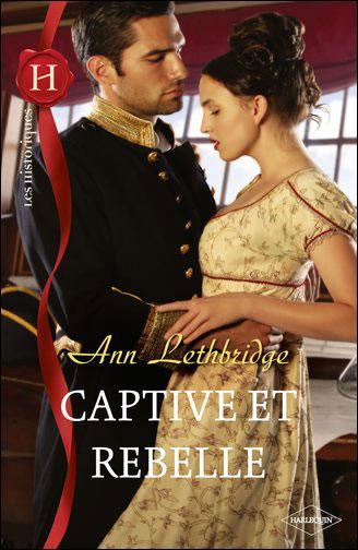 Captive et rebelle d'Ann Lethbridge 9782280232432