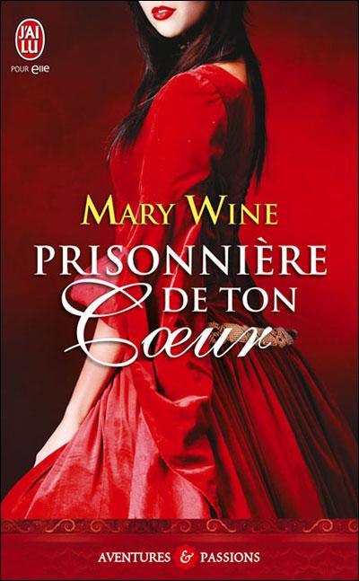 Terres d'Écosse, Tome 1 : Prisonnière de ton coeur de Mary Wine 9782290036242