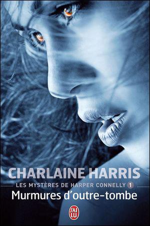 connelly - Les mystères de Harper Connelly - Tome 1: Murmures d'outre tombe de Charlaine Harris 9782290025642