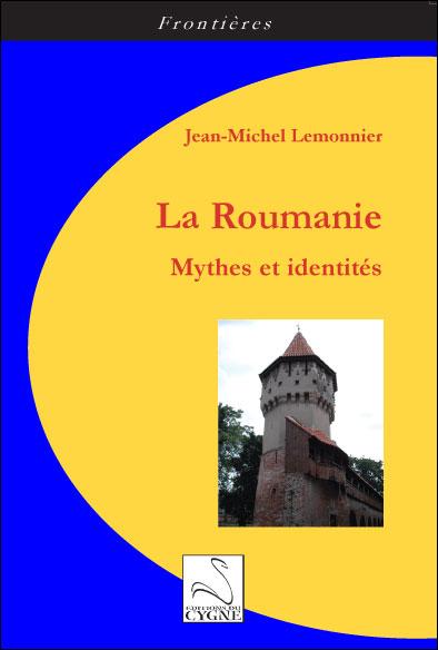 [livre]La Roumanie : Mythes et identités, J-MIchel Lemonnier 9782849242582