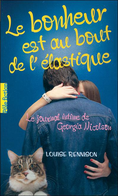 LE JOURNAL INTIME DE GEORGIA NICOLSON (Tome 2) LE BONHEUR EST AU BOUT DE L'ELASTIQUE de Louise Rennison 9782070695782