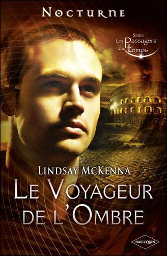 Les passagers du temps - Tome 1 : Le voyageur de l'ombre de Lindsay Mckenna 9782280245982