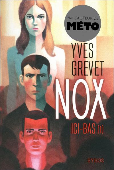 NOX (Tome 1) ICI-BAS d'Yves Grevet 9782748512892